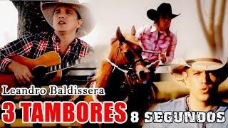 3 Tambores - Leandro Baldissera ft. 8 SEGUNDOS