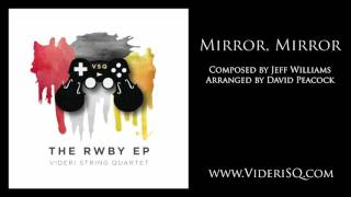 RWBY ~ Mirror, Mirror (string quartet)