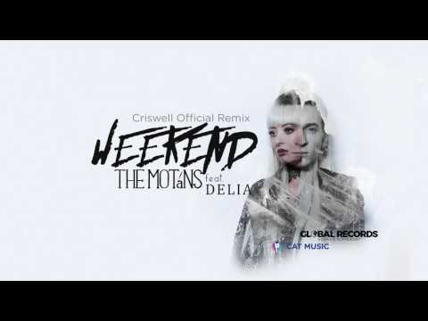 The Motans feat. Delia - Weekend | Criswell Official Remix