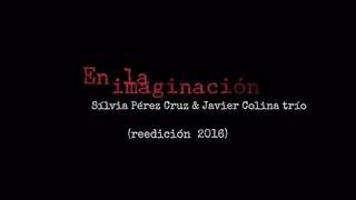 Sílvia Pérez Cruz - En La Imaginación - Tráiler