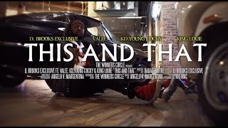 D. Brooks Exclusive Ft. Valee, Kd Young Cocky & King Louie - This And That | Shot By: @DADAcreative