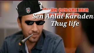 Sen anlat Karadeniz thug life derleme vol1