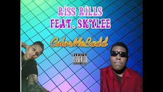 "RissRills Feat Skylee -""Color Me Badd"""