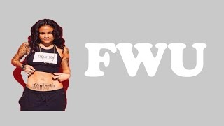 FWU - Kehlani (Lyrics On Screen)