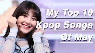 My Top 10 Kpop Songs Of May (2017)