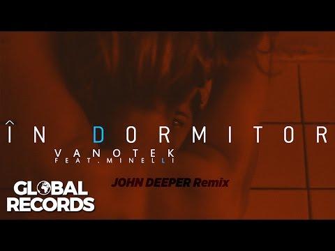 Vanotek feat. Minelli - In Dormitor | JOHN DEEPER Remix