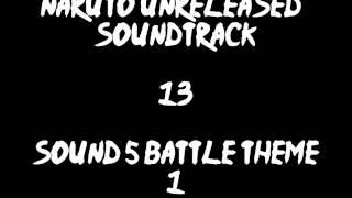 Naruto Unreleased Soundtrack - Sound 5 Battle Theme 1 (REDONE)