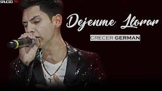 Crecer German - Dejenme Llorar (LETRA)(2017)