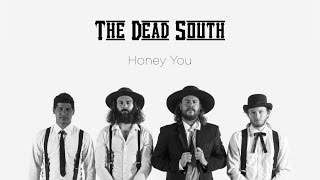 The Dead South - Honey You - [Official Music Video]