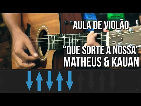Matheus e Kauan - Que Sorte A Nossa