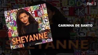 SHAYENNE - CARINHA DE SANTO