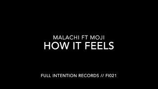 Malachi ft Moji -  How it Feels