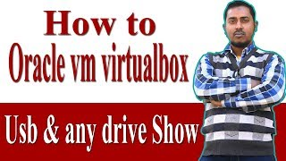 How to  Oracle vm virtualbox Usb & any drive Show in bangla tutorial
