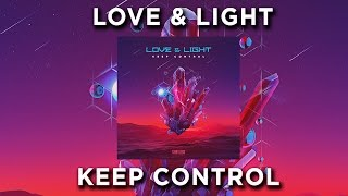 Love & Light - Keep Control