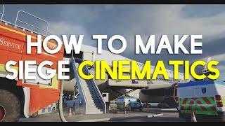 HOW TO MAKE CINEMATICS - Rainbow Six Siege