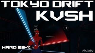 Tokyo Drift - KVSH Fast Mod Beat Saber (99+%)