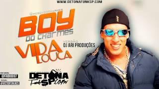 MC BOY DO CHARMES   VIDA LOKA  LANÇAMENTO 2013