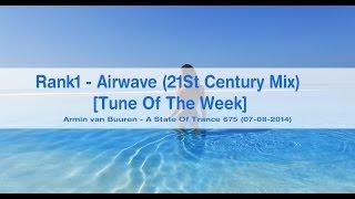 Rank1 - Airwave (21St Century Mix) [Tune Of The Week] HD
