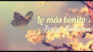 Lo más bonito - Jorge Celedon