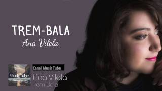 Ana Vilela - TREM BALA ( Music Video )