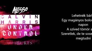 Alesso Calvin Harris Ft. Hurts Theo Hutchcraft Under Control  (Magyar felirattal)
