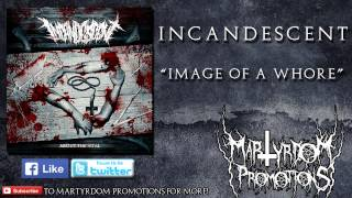 "INCANDESCENT - ""Image of a Whore"" (High Quality)"