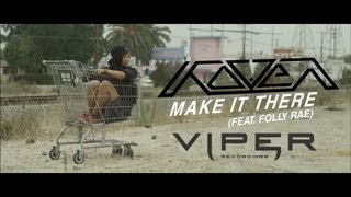 KOVEN - MAKE IT THERE (FEAT. FOLLY RAE) (OFFICIAL VIDEO)