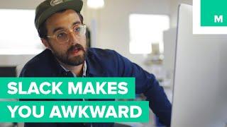 How Slack Makes You Awkward - No Filter