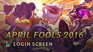April Fools 2016 | Login Screen - League of Legends