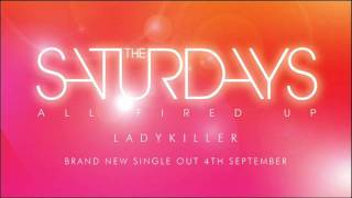 The Saturdays - Ladykiller (All Fired Up B-Side)