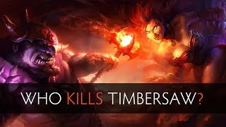 Dota 2 Who Kills Timbersaw?