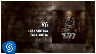 Luan Santana   RG ft Anitta 1977