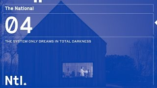The National - 'The System Only Dreams in Total Darkness'