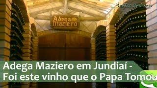 e274dcc6e Adega Maziero em Jundiaí - Foi este vinho que o Papa Tomou - YouTube