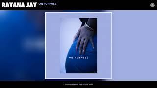 Rayana Jay - On Purpose (prod. by Gabriel Lambirth)