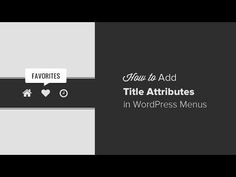 How to Add Title Attribute in WordPress Navigation Menus