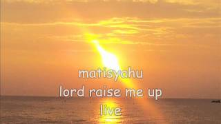matisyahu lord raise me up