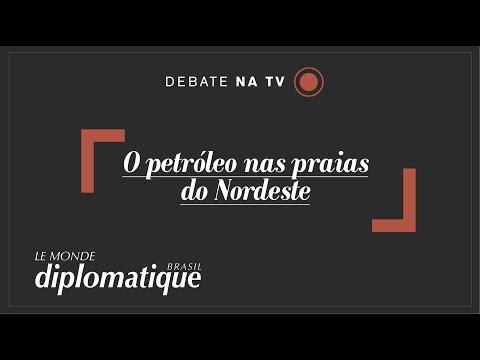 O petróleo nas praias do Nordeste - Programa Le Monde Diplomatique Brasil #30