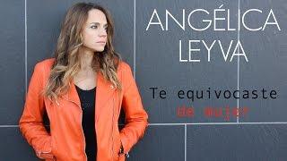 Angélica Leyva - Te equivocaste de mujer (Video Lyric)