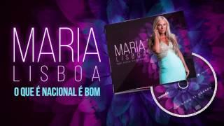 Maria Lisboa   Que é Nacional é Bom Oficial Audio