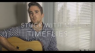 Stuck with me - Timeflies Official cover by Trevor Moody