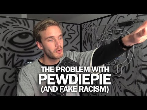 PewDiePie and the problem with (fake) racism - 2019