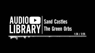 Sand Castles - The Green Orbs