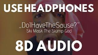 Ski Mask The Slump God - DoIHaveTheSause? (8D AUDIO) | 8D UNITY