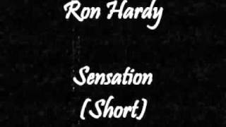 Ron Hardy - Sensation (Short)