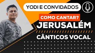 """como cantar """"JERUSALEM - Cânticos Vocal"""" -  VOCATO"""