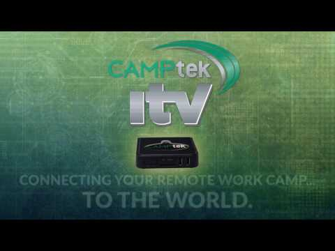 CampTek iTV - Connecting Your Remote Work Camp to the World
