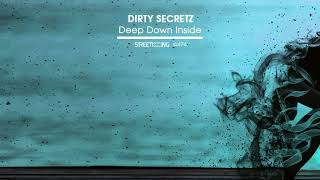 Dirty Secretz - Deep Down Inside