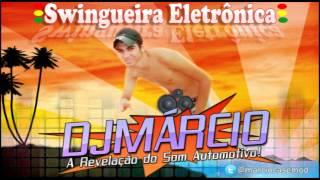 Swingueira Eletrônica - DJ Márcio A Revelação do Som Automotivo na Paraíba!