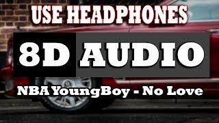 👂 NBA YoungBoy - No Love (8D AUDIO USE HEADPHONES) 👂